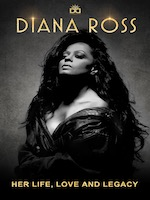 DIANA ROSS - HER LIFE, LOVE AND LEGACY