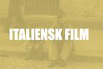 ITALIENSK FILM
