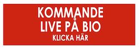 KOMMANDE LIVE PÅ BIO