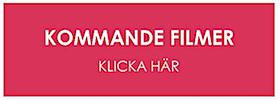 KOMMANDE FILMER